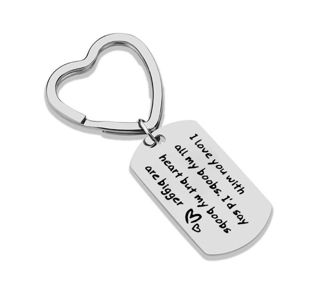 Keychain for Dad Stainless Steel Keychain Heart Ring With Dog Tag Engraved I Love You With All My Boobs