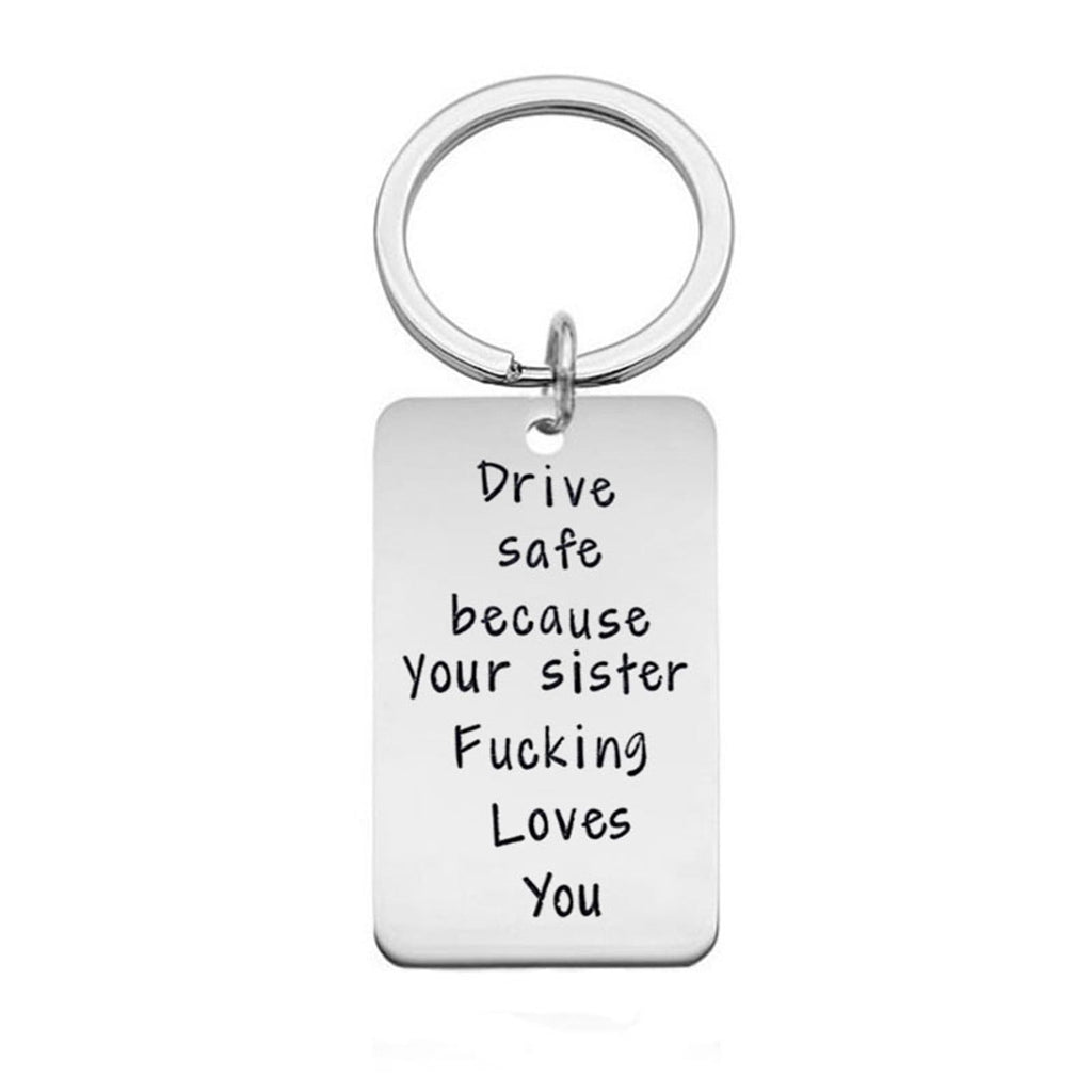 Key Rings Keychain Stainless Steel Keychain Dog Tag Drive Safe Because Your Sister Fk Loves You