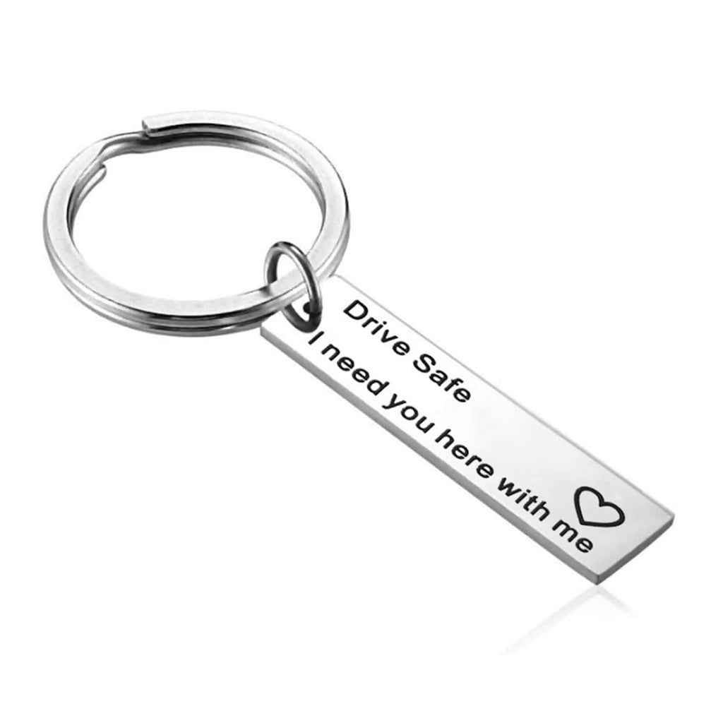 Keychains Boys Stainless Steel Accessory for Men Drive Safe I Need You Here With Me Silver