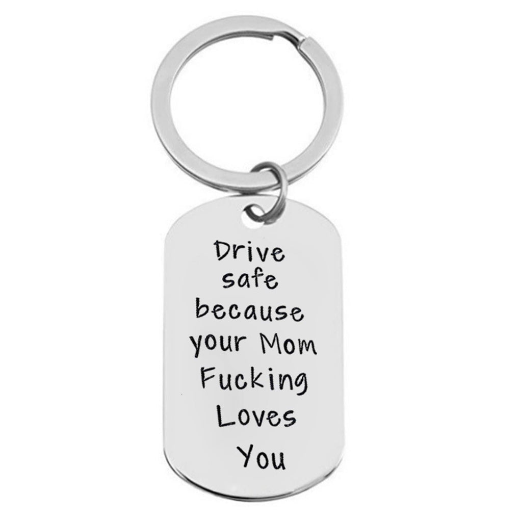 Keyrings for Boys Stainless Steel Keychain Dog Tag Drive Safe Because Your Momr Fk Loves You