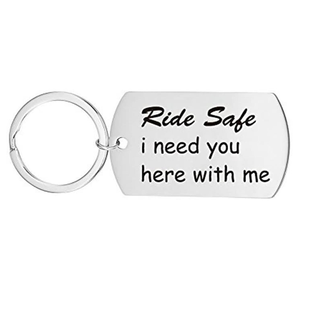 Keychains for Bike Stainless Steel Accessory for Men Car Ride Safe I Need You Here With Me Silver