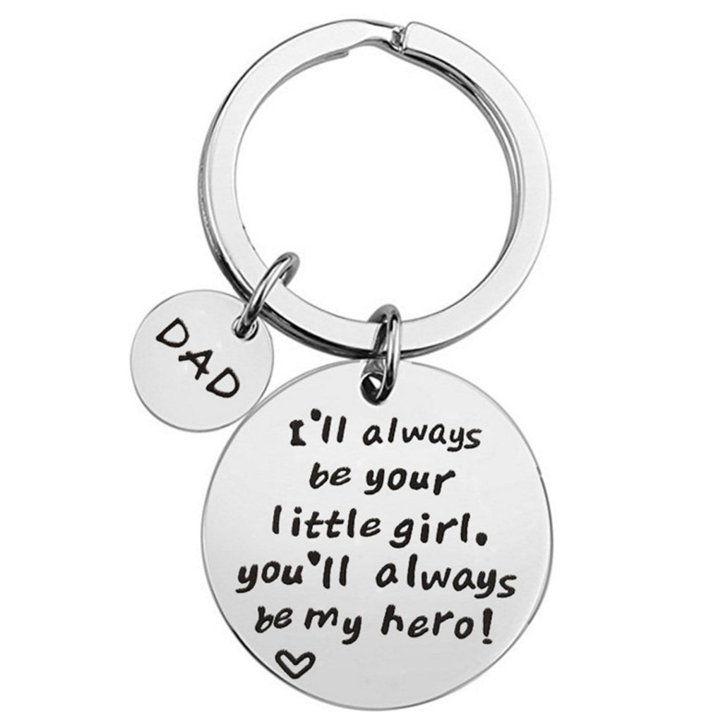 Keychains for Boys Stainless Steel Keychain Round Engraved Dad, I'Ill Always Be Your Little Girl