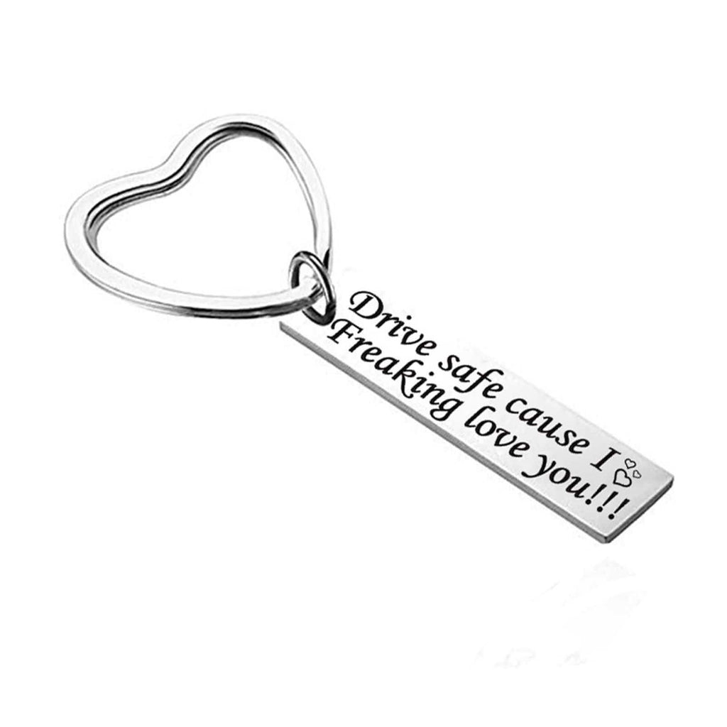 Keychain Rings Stainless Steel Accessory for Men Drive Safe Cause I Freaking Love You Silver