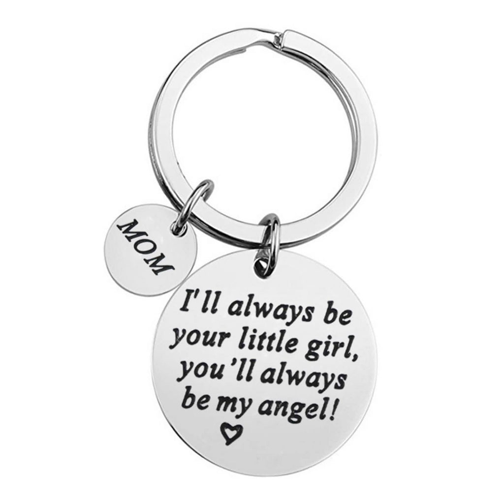 Keychain for Dad Stainless Steel Accessory for Women Mom I??Ll Always Be Your Little Girl Silver