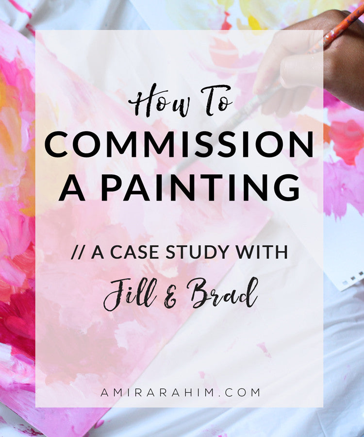 HOW TO COMMISSION A PAINTING: CASE STUDY WITH JILL & BRAD