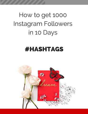 TRAINING Instagram Hashtags 1000 Followers in 10 Days (Printable 6 page Workbook)