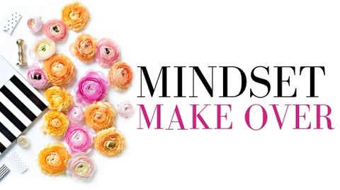 Mindset Make Over (Course)