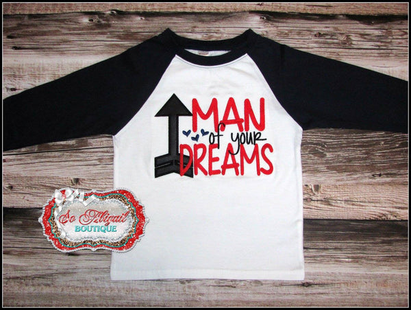 Man Of Your Dreams Shirt / Bodysuit