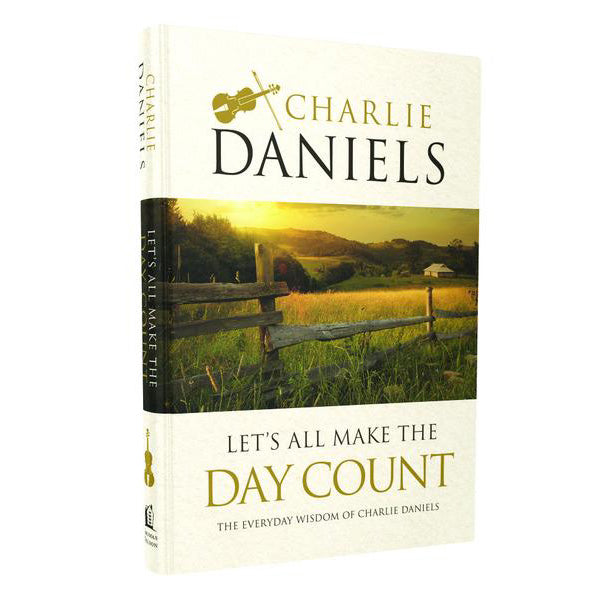 PERSONALIZED Let's All Make The Day Count - The Everyday Wisdom of Charlie Daniels