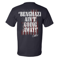 """Benghazi  Ain't Going Away!"" Navy Blue Tee"