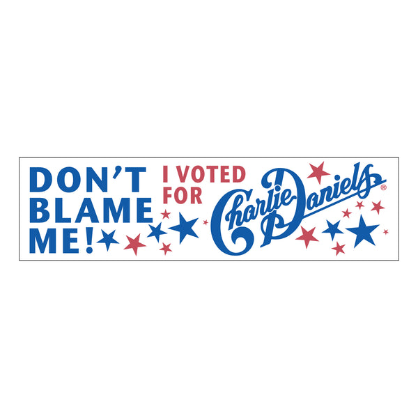 NEW! Don't Blame Me! I voted for Charlie Daniels Sticker