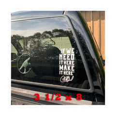 "Small ""If We Need It Here, Make It Here!"" Vinyl Sticker - Benefits TJHP"