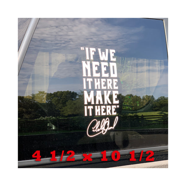 "Large ""If We Need It Here, Make It Here!"" Vinyl Sticker - Benefits TJHP"