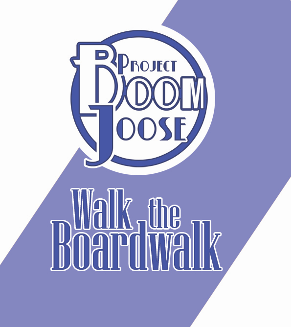 Project BoomJoose - Walk the Boardwalk