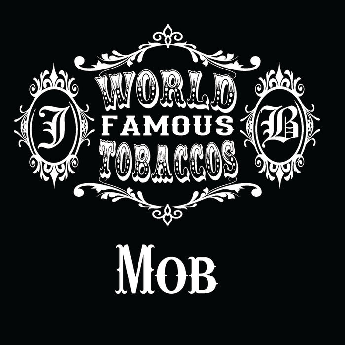 World Famous Tobaccos - Mob