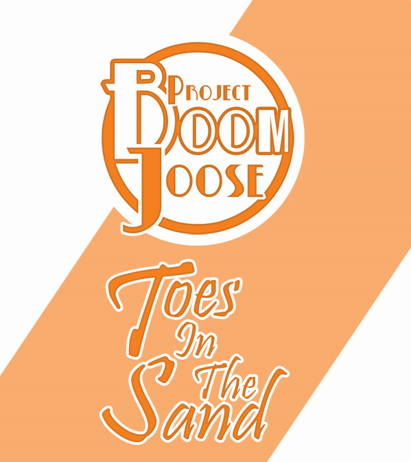 Project BoomJoose - Toes in the Sand