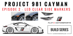 Project 981 Cayman - LED Clear Side Markers (Episode 2)