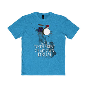 WILL BEAT WITH MY OWN DRUMS-SHIRT GREAT DESIGN - ON SALE TODAY - PERFECT GIFT