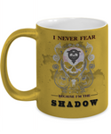 NEVER FEAR THE SHADOW-MUG - ON SALE LIMITED EDITION- GET IT NOW