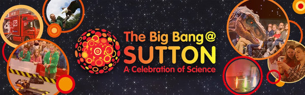 Big Bang Sutton - A celebration of Science