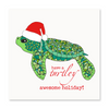 Set of 6- Have a Turtley Awesome Holiday