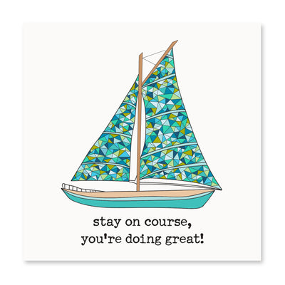 Stay On Course, You're Doing Great