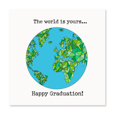 The World Is Yours, Happy Graduation!