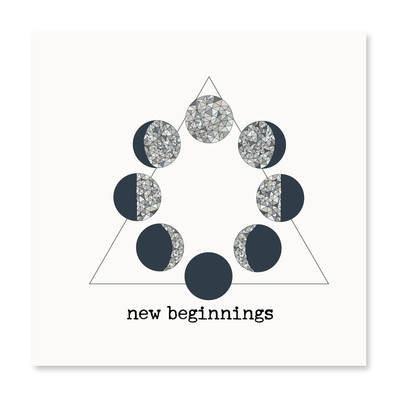 New Beginnings, Moon Cycle