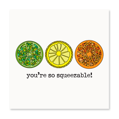 You're So Squeezable
