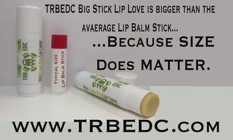 TRB EDC Big Stick Lip Love
