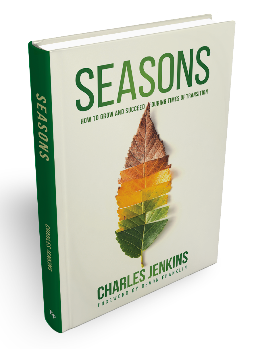 Seasons: How To Grow And Succeed During Times Of Transition