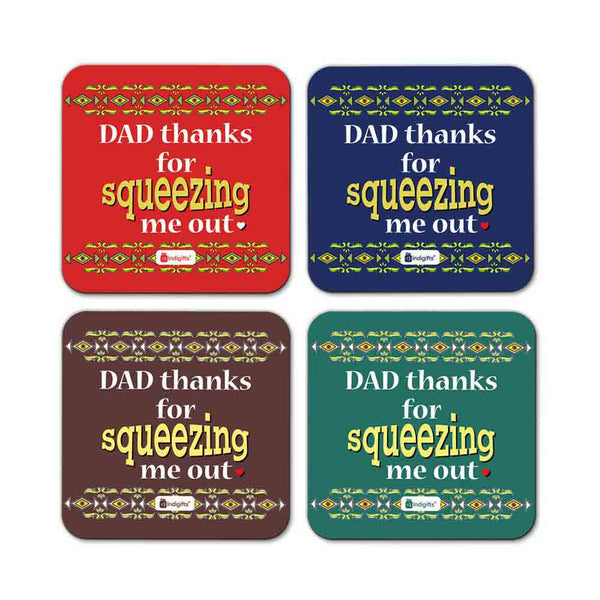 Dad Thanks for Squeezing me out Quote Classical Border Multicolor Coasters
