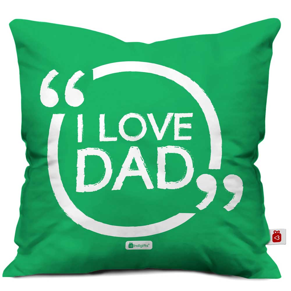 Indigifts I Love Dad Quote Green Cushion Cover