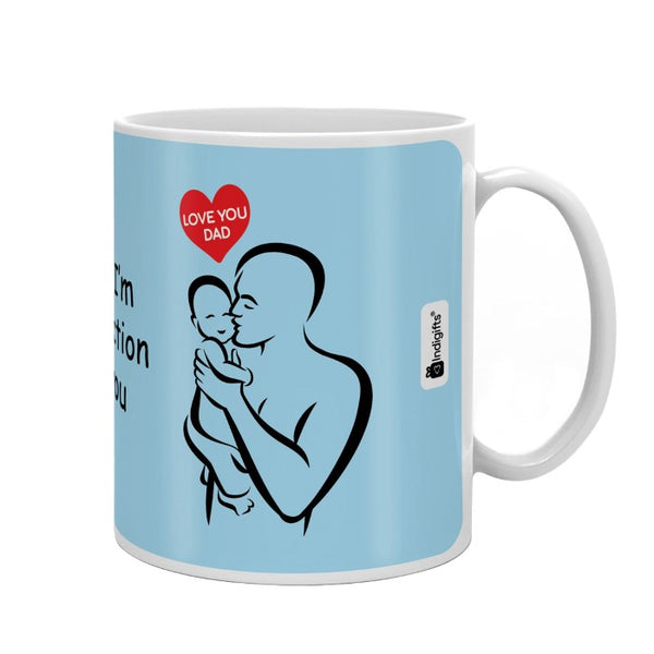 Dad I'm Reflection of You Quote Father Son Love Blue Coffee Mug