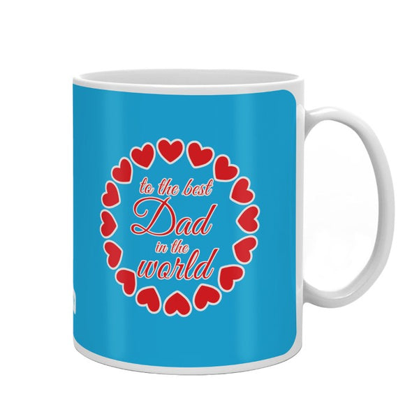 To the Best Dad Quote Blue Coffee Mug Cover