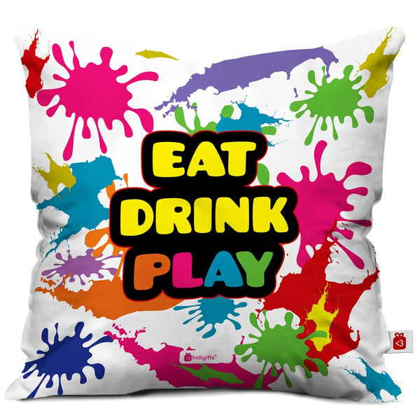 Eat Drink Play Cushion Cover  Indigifts - With Love Cushion Cover