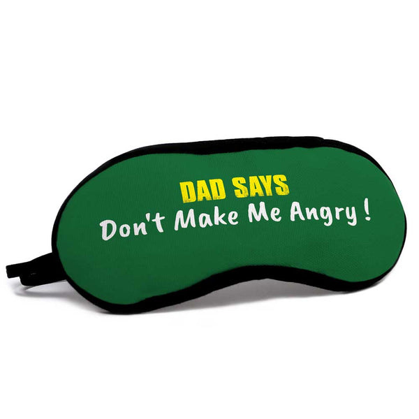 Dad Says Don't Make Me Angry Green Eye Mask