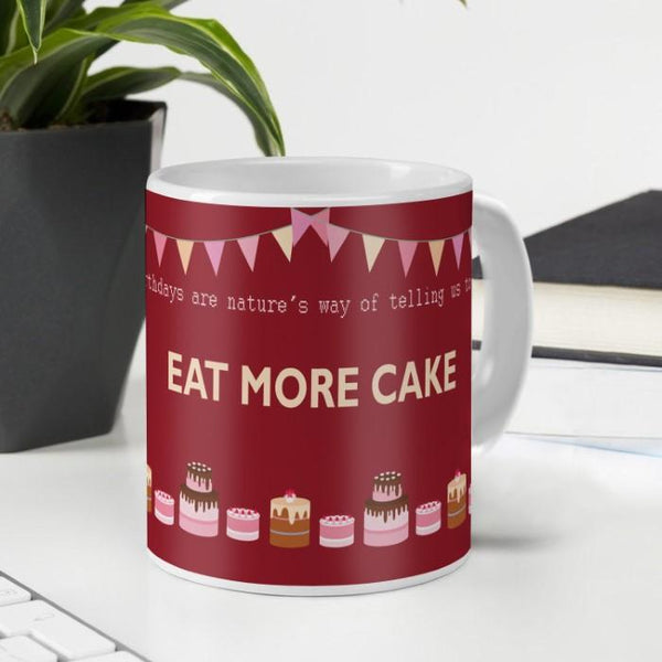 Eat more cake Printed Ceramic Mug 330 ml for Birthday Gifts for Friends