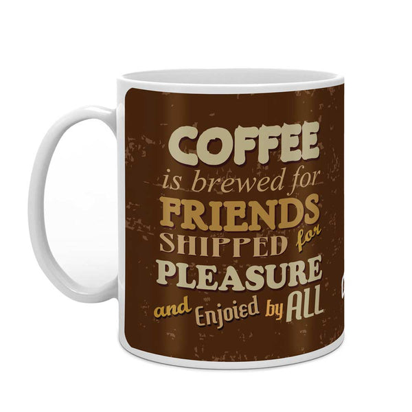 Coffee is Brewed for Friends Brown Coffee Mug