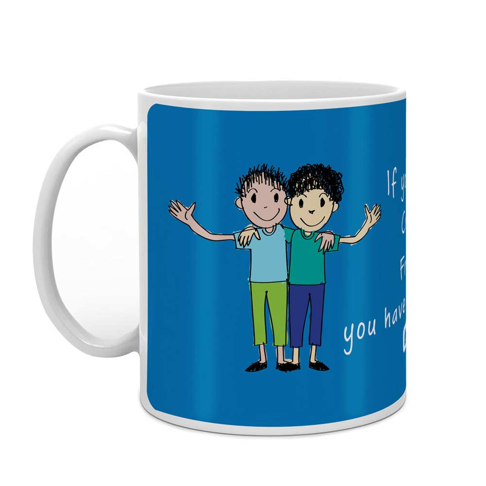 If you have a Crazy Friend you have Everything Light Blue Coffee Mug