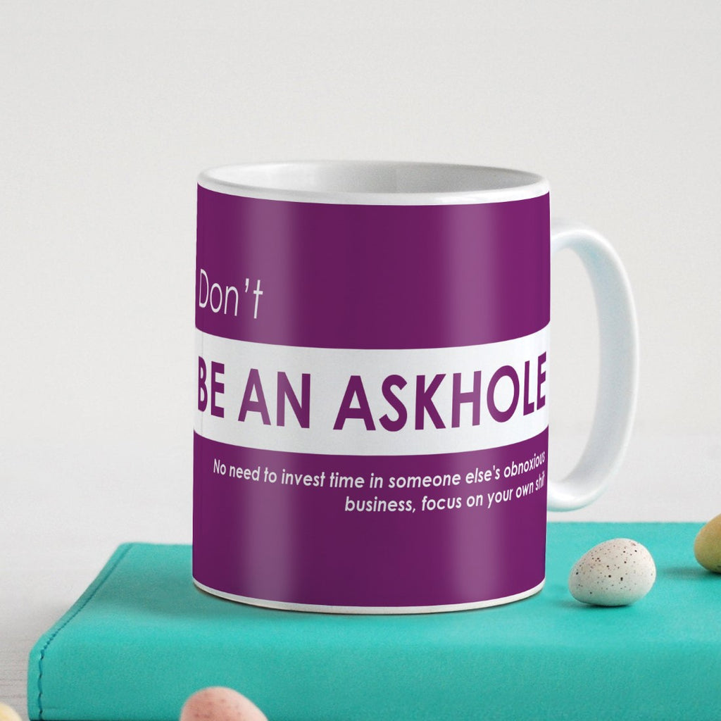 Funny Quotes Coffee Mugs | Don't Be an Askhole Quote Purple Coffee Mug 330 ml | Unique Printed Coffee Cup for Friend, Birthday Gift for Girl/Boy, Funny Farewell Gifts, Sarcastic Gifts
