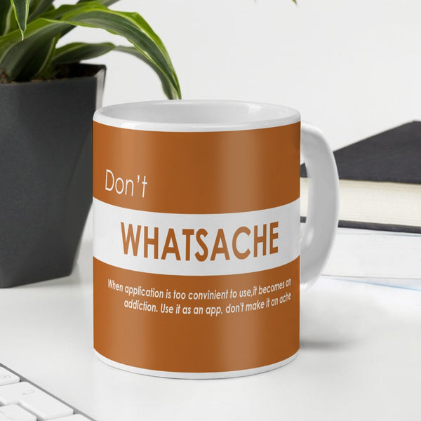 Funny Coffee Mugs | Don't Whatsache Printed Orange Ceramic Coffee Mug 330 ml | Funny Gifts for Men, Coffee Mug for Friend, Unique Gift Idea, Birthday Gift for Girls/Boy/Friends/Roommate