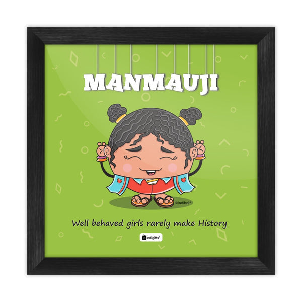 Manmauji - Well behaved girls rarely make history Green Poster Frame