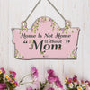 Home is not home without mom Door/Wall Hanging
