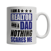 Limited Edition - I Am A Realtor and A Dad Nothing Scares Me - mommyfanatic