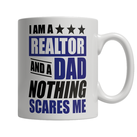 Image of Limited Edition - I Am A Realtor and A Dad Nothing Scares Me - mommyfanatic