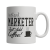 Instant Marketer Coffee Mug - mommyfanatic