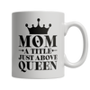 Limited Edition - Mom Queen Coffee Mug - mommyfanatic