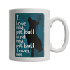 Limited Edition - I Love My PitBull And My PitBull Loves Me - mommyfanatic