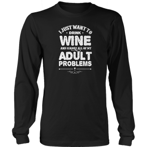 Drink Wine And Ignore Adult Problems Tshirt - mommyfanatic